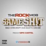 Rock Mob – Same Sh*t (Prod. by MPC Cartel)