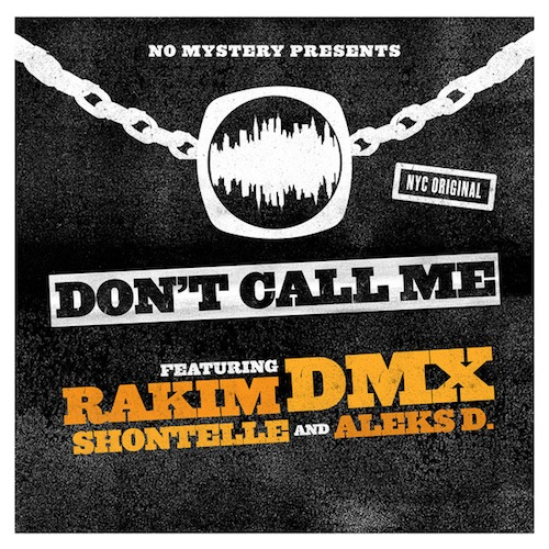 dmx rakim dont call me ft shontelle aleks d HHS1987 2013 DMX & Rakim – Dont Call Me Ft Shontelle & Aleks D