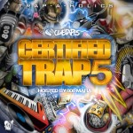 Trap-A-Holics – Certified Trap 5 (Mixtape) (Hosted by 808 Mafia)