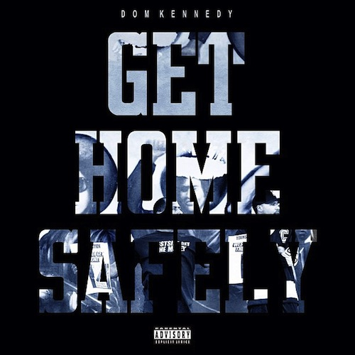dom-kennedy-2morrow-we-aint-worried-ft-ty-dolla-sign-get-home-safely-cover-HHS1987-2013