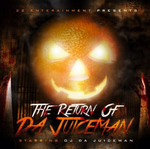 puqTa2P OJ Da Juiceman – The Return Of Da Juiceman (Mixtape)