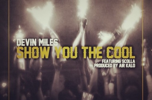 Devin Miles – Show You The Cool Ft. Scolla