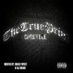 Corey Lee – The Trueprint (Mixtape) (Hosted by Khalif Wyatt & DJ Chaos)