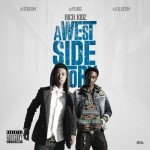 Rich Kidz – A Westside Story (Mixtape) (Hosted by DJ Scream, DJ Plugg, DJ Lil Keem)
