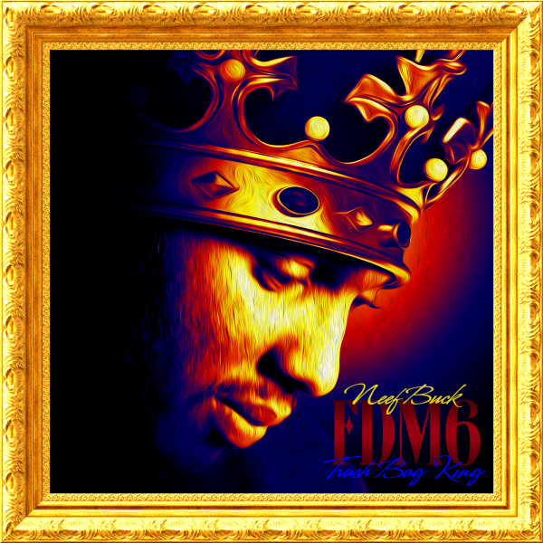 Neef Buck - Forever Do Me 6: Trash Bag King (Mixtape)