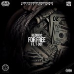 Rediroc – For Free Ft. T-Dot (Prod by Jahlil Beats)