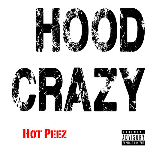 artworks 000060706659 bkjaea t500x500 Hot Peez   Hood Crazy (Audio)