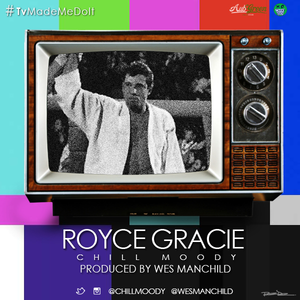 Chill Moody - Royce Gracie (Prod by Wes Manchild)