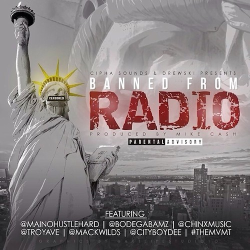 kB4Mqqd Maino, Bodega Bamz, Chinx Drugz, Troy Ave, Mack Wilds & City Boy Dee – Banned From Radio (Audio)