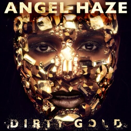 Angel Haze – Dirty Gold (Album Preview)