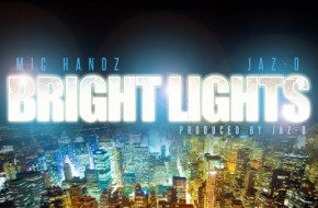 Mic Handz x Jaz-O – Bright Lights (Video)