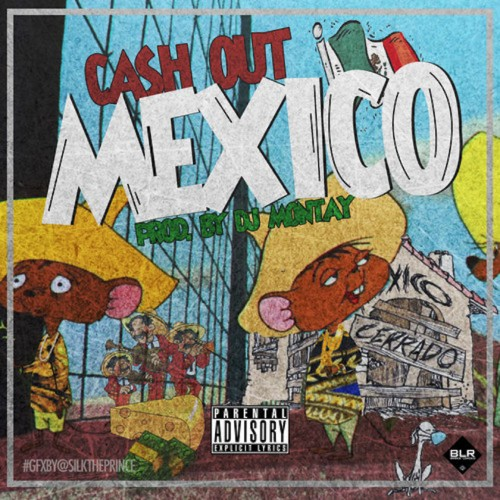Ca$h Out   Mexico (Prod. by DJ Montay)