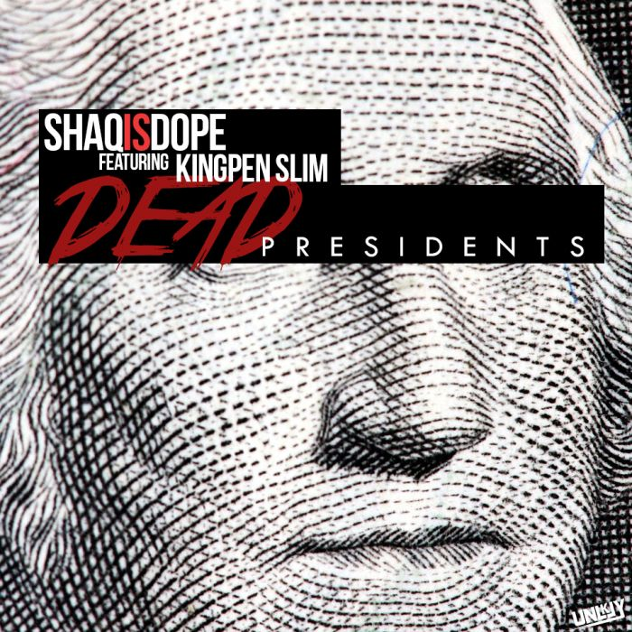 Deadpresidents 1 ShaqIsDope   Dead Presidents (Freestyle) Ft. KingPen Slim