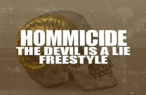 Hommicide – Devil is A Lie (Freestyle)