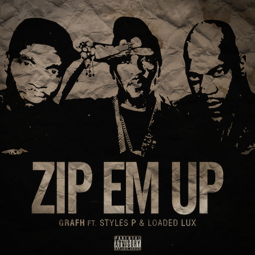 LMu74F1 Grafh – Zip Em Up Ft. Styles P & Loaded Lux