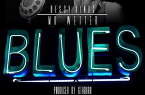 Dessy Hinds – Mo Wetter Blues (Audio) (Produced By 6thBoro)