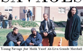 Young Savage – Savages Ft. Malik Yusef, Grande Marshall & Ab-Liva