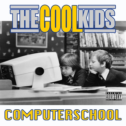 artworks 000067832449 upz108 t500x500 The Cool Kids   Computer School / Chop Ft.The HBK Gang