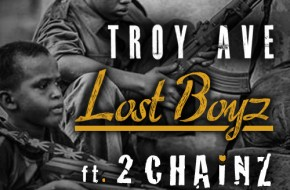 Troy Ave – Lost Boyz Ft. 2 Chainz