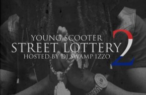 Young Scooter – Street Lottery 2 (Mixtape) (Hosted by DJ Swamp Izzo)