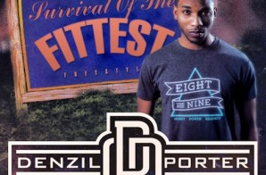 Denzil Porter – Survival Of The Fittest (Freestyle)