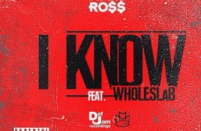 Rick Ross x Whole Slab – I Know (Freestyle)