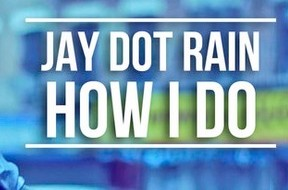 Jay Dot Rain – How I Do (Official Video) (Dir. by ORGNZD)