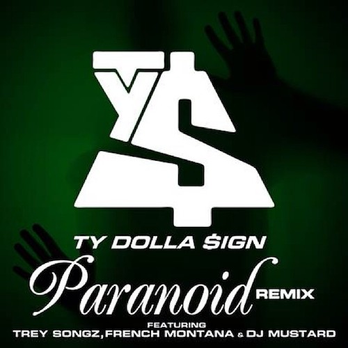 k5NocCI Ty Dolla $ign – Paranoid (Remix) Ft. Trey Songz, French Montana & DJ Mustard