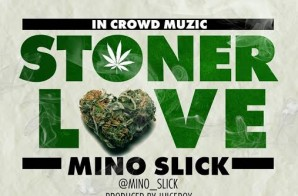 Mino Slick – Stoner Love (Prod. By Juicebox)
