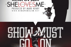 KingPen Slim & Mark Henry – She Loves Me / Show Must Go On
