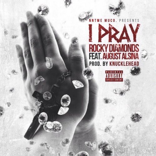 rocky diamonds i pray ft august alsina HHS1987 2014 Rocky Diamonds   I Pray Ft. August Alsina