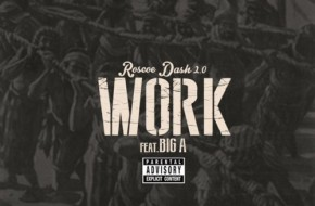 Roscoe Dash x Big A – Work (Audio)