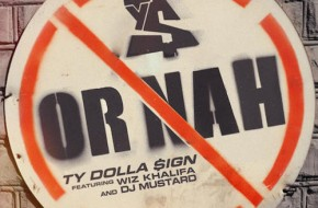 Ty Dolla $ign – Or Nah Ft Wiz Khalifa (Prod. by DJ Mustard)