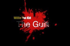 Willie The Kid – The Guilt (Official Video) (Dir. by Joe Moon & Tekh Togo)