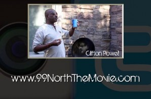 99 North The Movie – Behind The Scenes With Omar Gooding & Clifton Powell (Video)