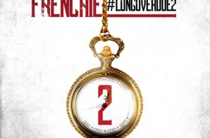 Frenchie – Long Over Due 2 (Mixtape) (Artwork)