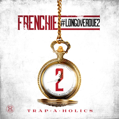frenchie-long-over-due-2-mixtape-artwork.jpg