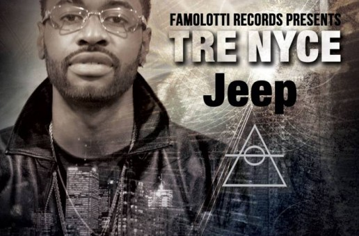 Tre Nyce – Jeep (Produced by Trizzlam)