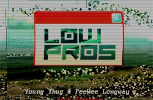 Low Pros x Young Thug x PeeWee Longway – Jack Tripper (Prod. Lex Luger & Metro Boomin)