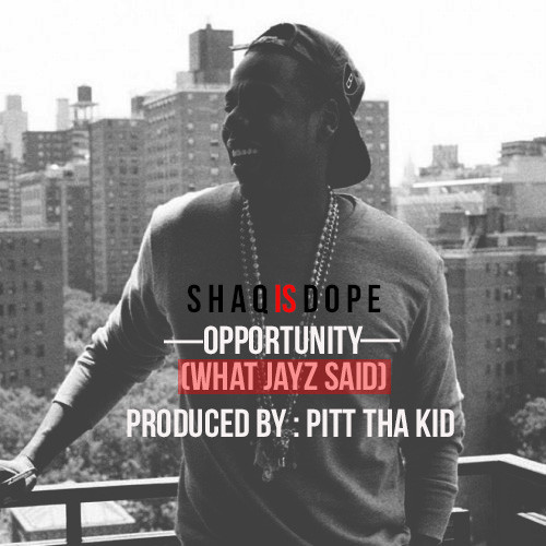 artworks 000069889572 hd8oh9 t500x500 ShaqIsDope   Opportunity