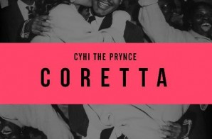 CyHi The Prynce – Coretta