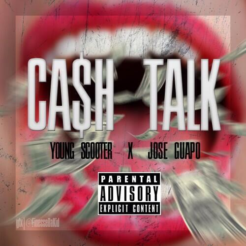 jose-guapo-x-young-scooter-cash-talk.jpg
