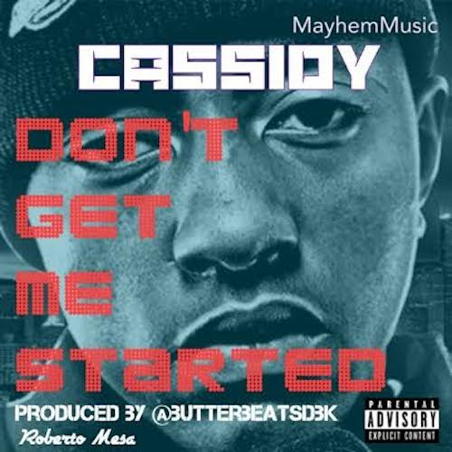 gZN5Ua0 Cassidy – Dont Get Me Started