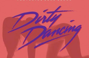Rokamouth & A La $ole – Dirty Dancing ft. Jean Deaux