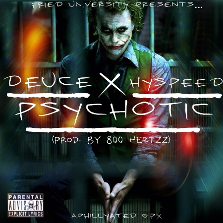 image 1 Deuce feat Hyspeed   Phychotic (Prod. By 800 Hertzz)