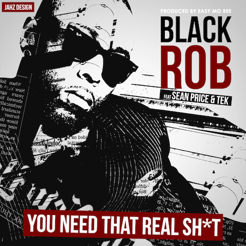 laCqRb1 Black Rob – You Need That Real Shit ft. Sean Price & Tek