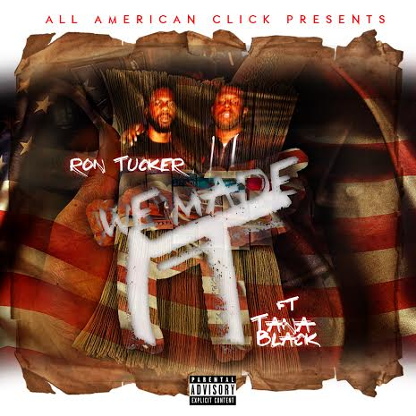 unnamed24 Ron Tucker   We Made It Freestyle Ft Tana Black