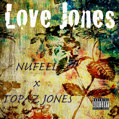 unnamed26 Nufeel x Topaz Jones   Love Jones