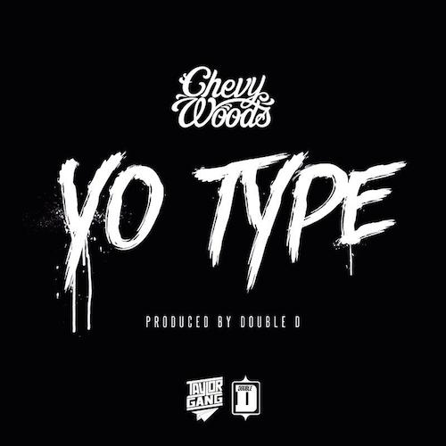 18IQnW7 Chevy Woods – Yo Type