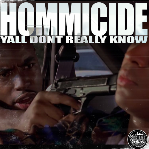 hommicide-yall-dont-really-know.jpg